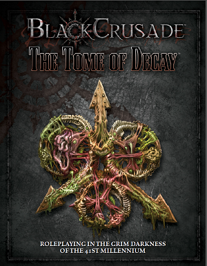 The Black Crusade - Tome of Decay