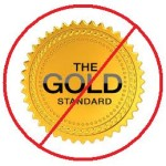 Not The Gold Standard