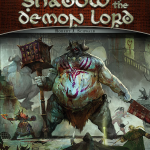 Why I'm backing Robert J. Schwalb's Kickstarter - Shadow of the Demon Lord